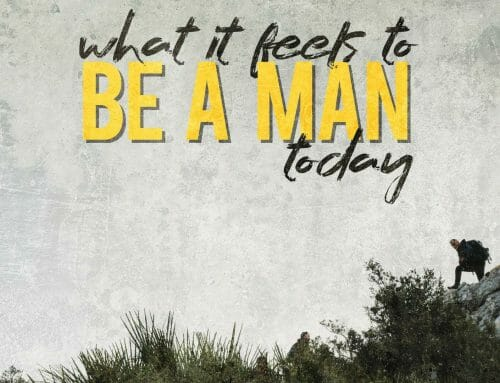 What Does It Mean to Be a Man Today?